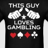 This Guy Loves Gambling Funny Gambler - Men's T-Shirt