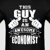 This Guy Is An Awesome Economist Funny - Men's T-Shirt