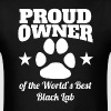 Proud Owner Of The World's Best Black Lab - Men's T-Shirt