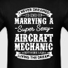 Aircraft Mechanic's Wife Never Dreamed - Men's T-Shirt
