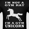 I'm Not A Gym Rat I'm A Gym Unicorn - Men's T-Shirt