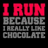 I run because i really like chocolate workout - Men's T-Shirt