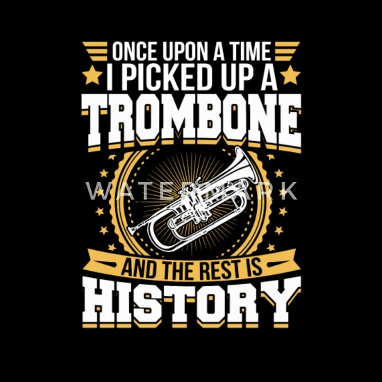 Trombone And the Rest is History T-Shirt Men's T-Shirt | Spreadshirt