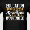 Wakeboarding Is Importanter Funny T-Shirt - Men's T-Shirt