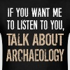 Funny Talk About Archaeology - Men's T-Shirt