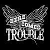 Here Comes Trouble w - Men's T-Shirt