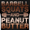 Barbell Squats And Peanut Butter - Men's T-Shirt