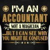 I Am An Accountant Not A Magician Profession Shirt - Men's T-Shirt