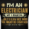 Electrician Not A Magician Profession Tshirt - Men's T-Shirt