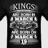 Real Kings Are Born On March 19 - Men's T-Shirt