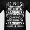 Real Kings Are Born On January 5 - Men's T-Shirt