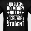 Social Work Student No Sleep Life Money T-shirt - Men's T-Shirt