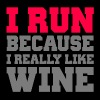 I run because i really like wine gym - Men's T-Shirt