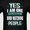 Bird Watching Yes I am One of Those People T-Shirt - Men's T-Shirt
