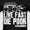 The Scarred - Live Fast Die Poor - Boombox shirt - Men's T-Shirt