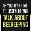 Funny Beekeeping T Shirt - Men's T-Shirt