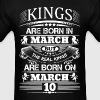 Real Kings Are Born On March 10 - Men's T-Shirt
