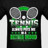 Tennis - Tennis always puts me in a better mood - Men's T-Shirt