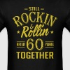 Anniversary 60 Years Together And Still Rockin And - Men's T-Shirt