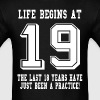 Life Begins At 19... 19th Birthday - Men's T-Shirt