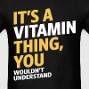 Vitamin Thing - Men's T-Shirt