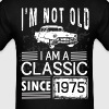 I'm not old I'm a classic since 1975 - Men's T-Shirt