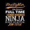 Firefighter Ninja Job Title - Men's T-Shirt
