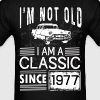 I'm not old I'm a classic since 1977 - Men's T-Shirt