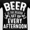 Beer Is The Reason I Get Up Every Afternoon - Blac - Men's T-Shirt