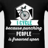 I Cycle, Because Punching People Is frowned upon - Men's T-Shirt