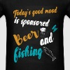 Today's good mood is sponsored by beer and fishing - Men's T-Shirt