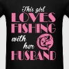 Fishing - This girl loves fishing with her husband - Men's T-Shirt