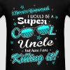 Uncle - I never dreamed I would be a super cool un - Men's T-Shirt