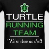 Turtle - Turtle Running team. We're slow as shell - Men's T-Shirt