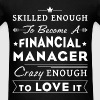 Financial Manager - Skilled enough to become a Fin - Men's T-Shirt