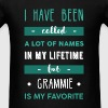 Grammie - I have been called a lot of names in my  - Men's T-Shirt