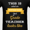 2nd Grade Teacher - This is what an awesome 2nd gr - Men's T-Shirt