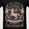 Men the best are born in December - Men's T-Shirt