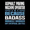 Asphalt Paving Machine Operator - Men's T-Shirt