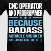 CNC Operator and Programmer - Men's T-Shirt