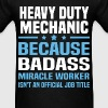 Heavy Duty Mechanic - Men's T-Shirt