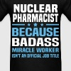 Nuclear Pharmacist - Men's T-Shirt