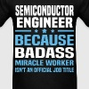 Semiconductor Engineer - Men's T-Shirt
