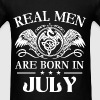 Real men are born in July - Men's T-Shirt