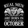 Real men are born in October - Men's T-Shirt