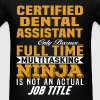Certified Dental Assistant - Men's T-Shirt
