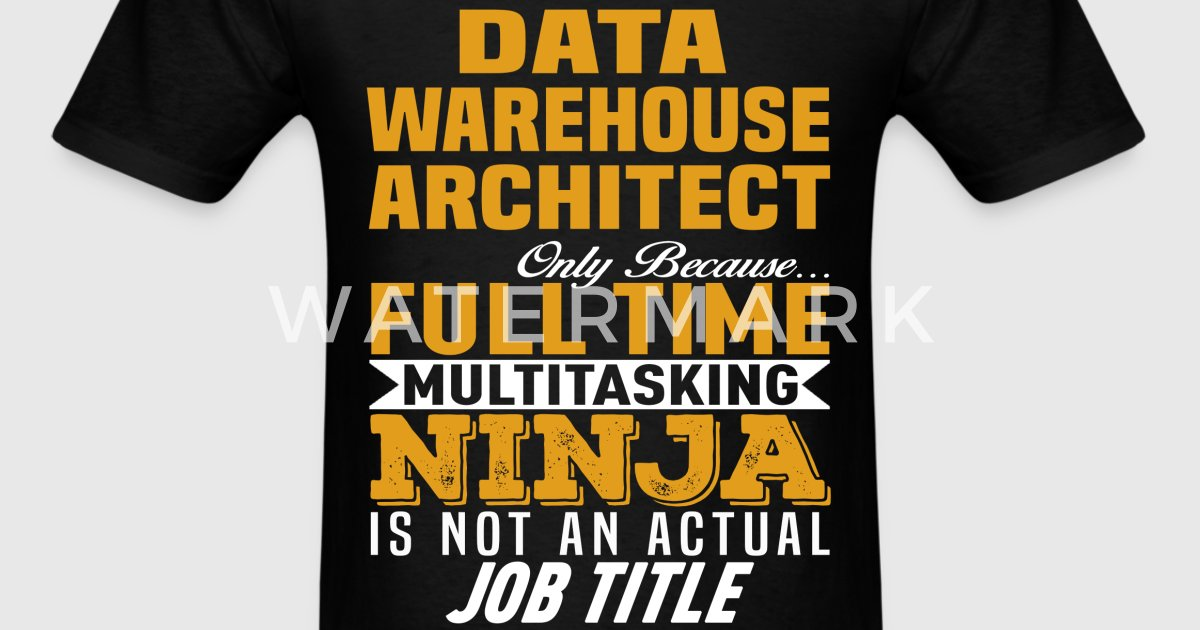 Data Warehouse Architect by bushking | Spreadshirt
