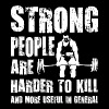 Strong People are Harder To Kill - Men's T-Shirt