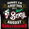 Sorry I Am Already Taken By a Super Sexy August Gi - Men's T-Shirt