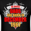 The Greatest Dads are born in December 1967 - Men's T-Shirt